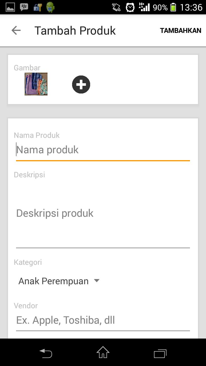 Mobile Apps : Mudah sekali untuk menambahkan produk