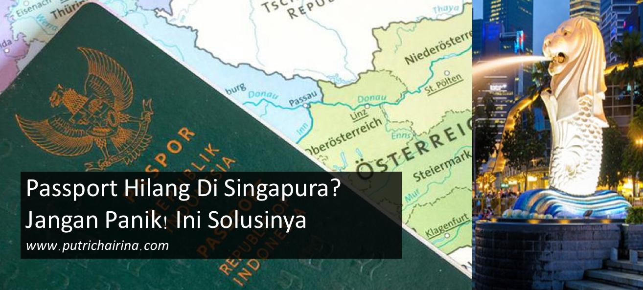passport hilang di singapura? ini solusinya
