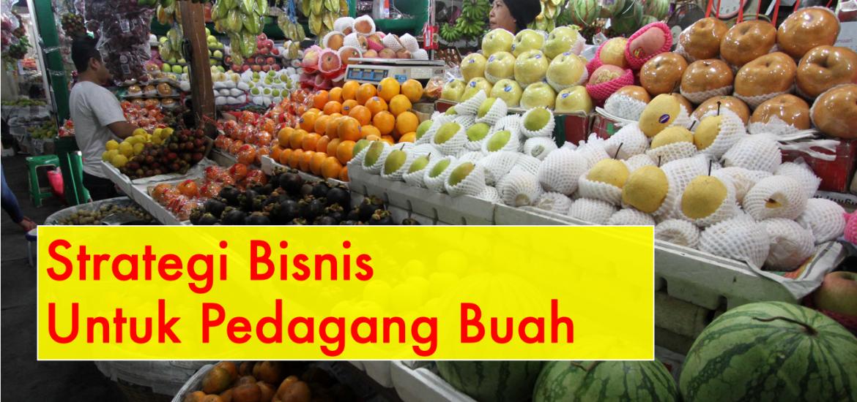 strategi bisnis untuk pedagang buah